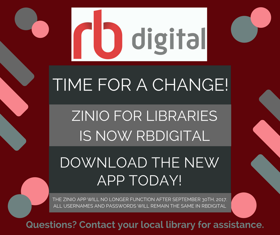 Time for a change! Zinio For Libraries is now RBDigital. Download the app today.