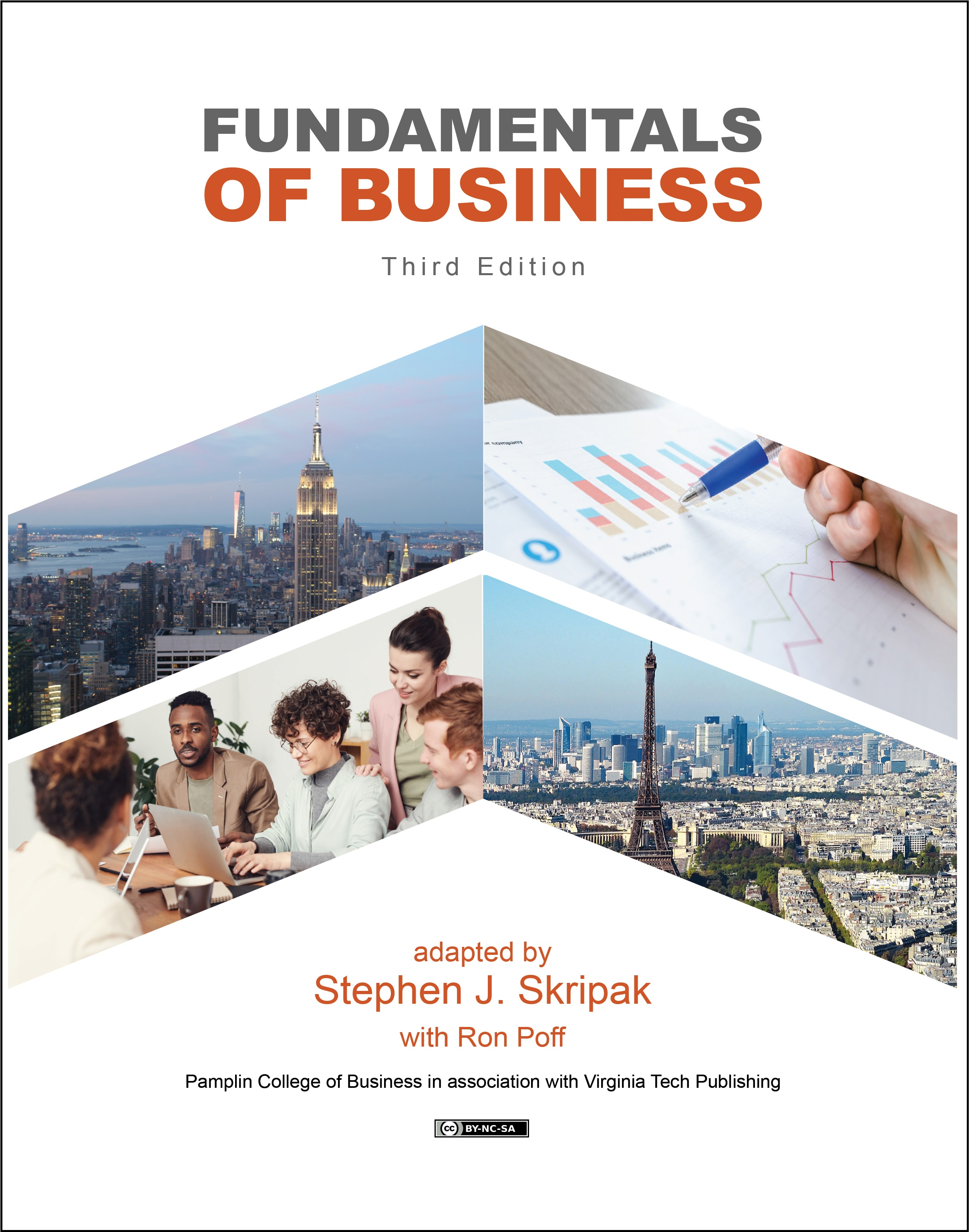 Fundamentals of Business third edition adapted by Stephen Skripak with Ron Poff. Published by Pamplin College of Business in association with Virginia Tech Publishing. Licensed with a Creative Commons NonCommercial ShareAlike 4.0 license.