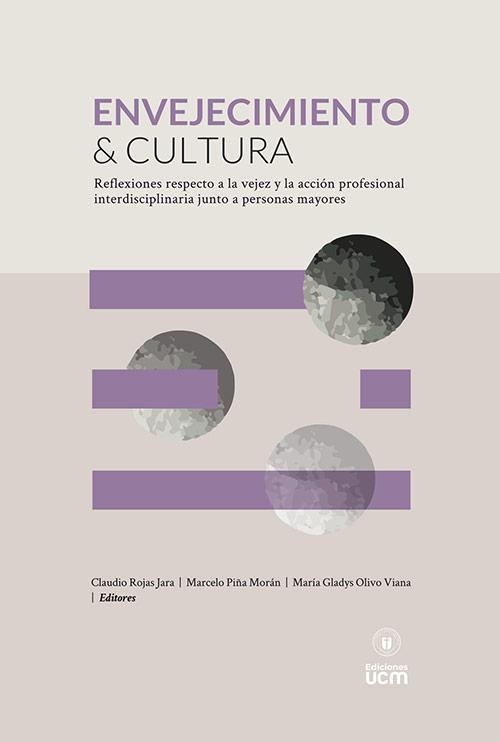 Envejecimiento y cultura: reflexiones respecto a la vejez y la acción profesional interdisciplinaria junto a personas mayores.