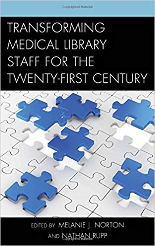 Transforming Medical Library Staff for the Twenty-First Centruy Book Cover
