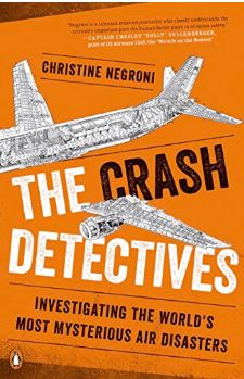 The crash detectives : investigating the world's most mysterious air disasters