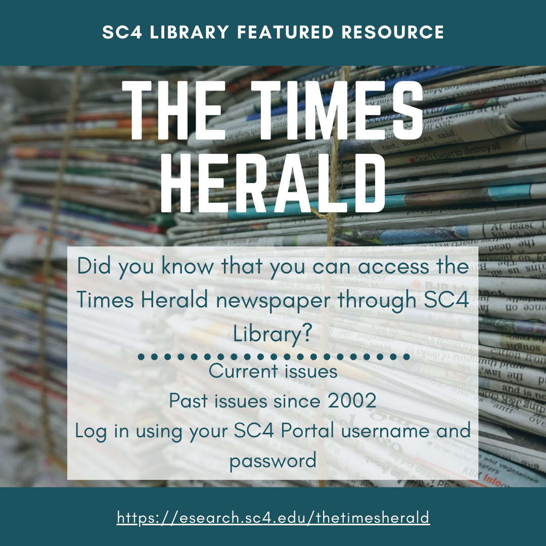 sc4 library featured resource: the times herald - did you know that you can access the times herald newspaper through sc4 library? current issues. past issues since 2002. log in using your sc4 portal username and password.