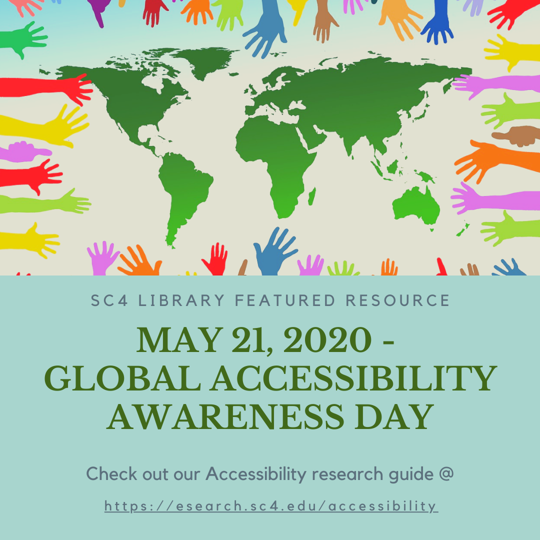 SC4 Library Featured Resource: today is global accessibilty awareness day- check out our accessibility guide