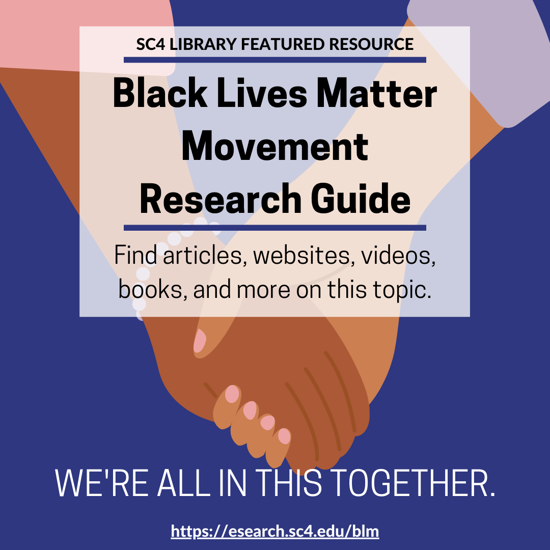 SC4 Library Featured Resource: black lives matter movement research guide