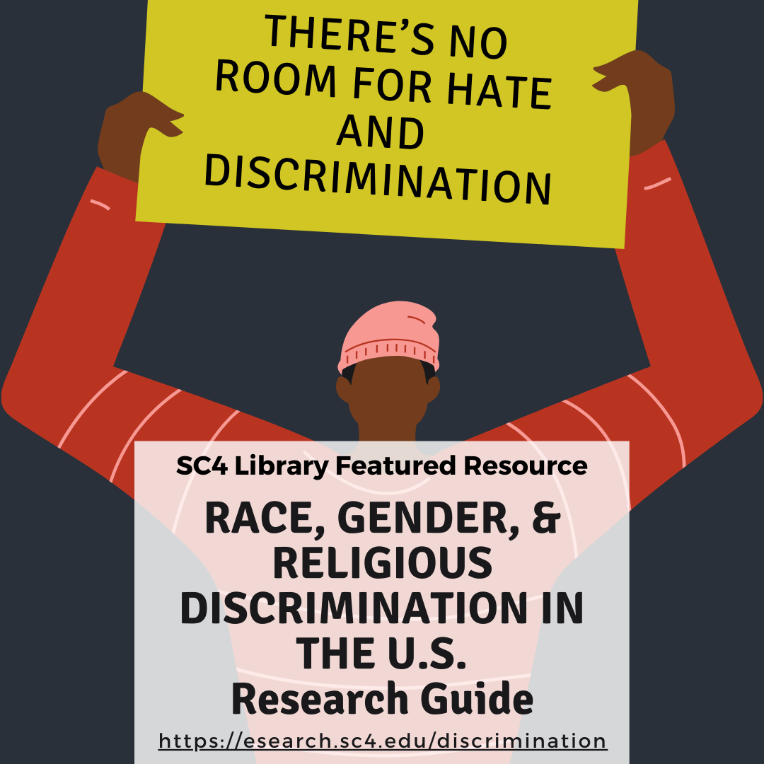 SC4 LIBRARY FEATURED RESOURCE: Race, Gender, & Religious Discrimination in the U.S. Research Guide
