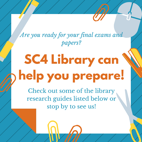 are you ready for your final exams and papers? SC4 library can help you prepapre!