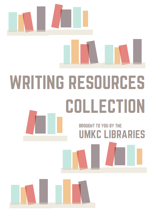 "Colorful abstract graphics of books on shelves with the words ""Writing Resources Collection brought to you by the UMKC Libraries"""