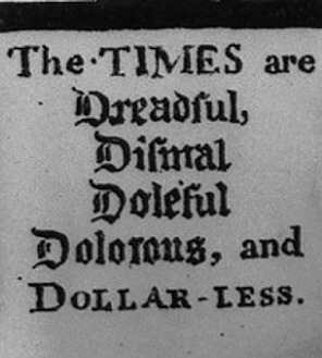 The Time are Dreadful, dismal, Doleful and dollar less