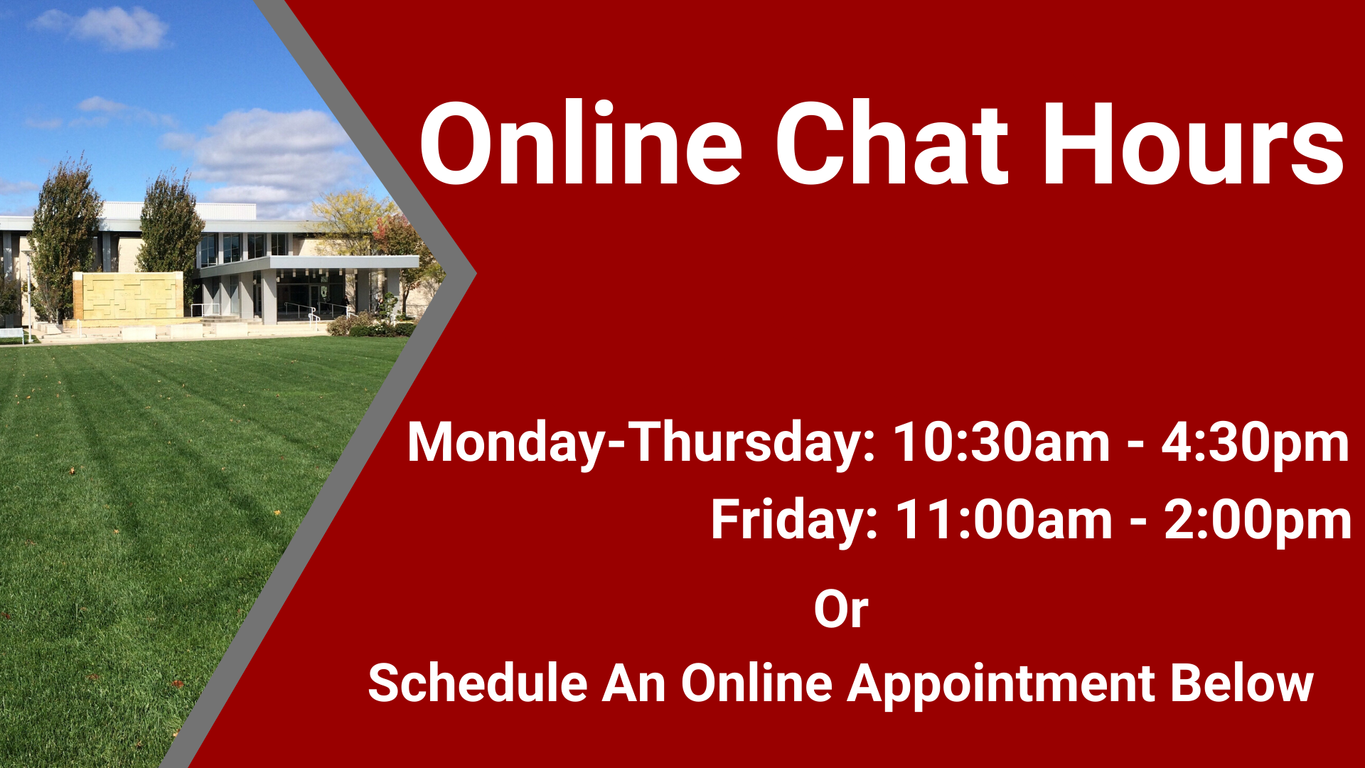 online chat hours Monday - Thursday 10:30am - 4:30pm,Friday 11am - 2pm