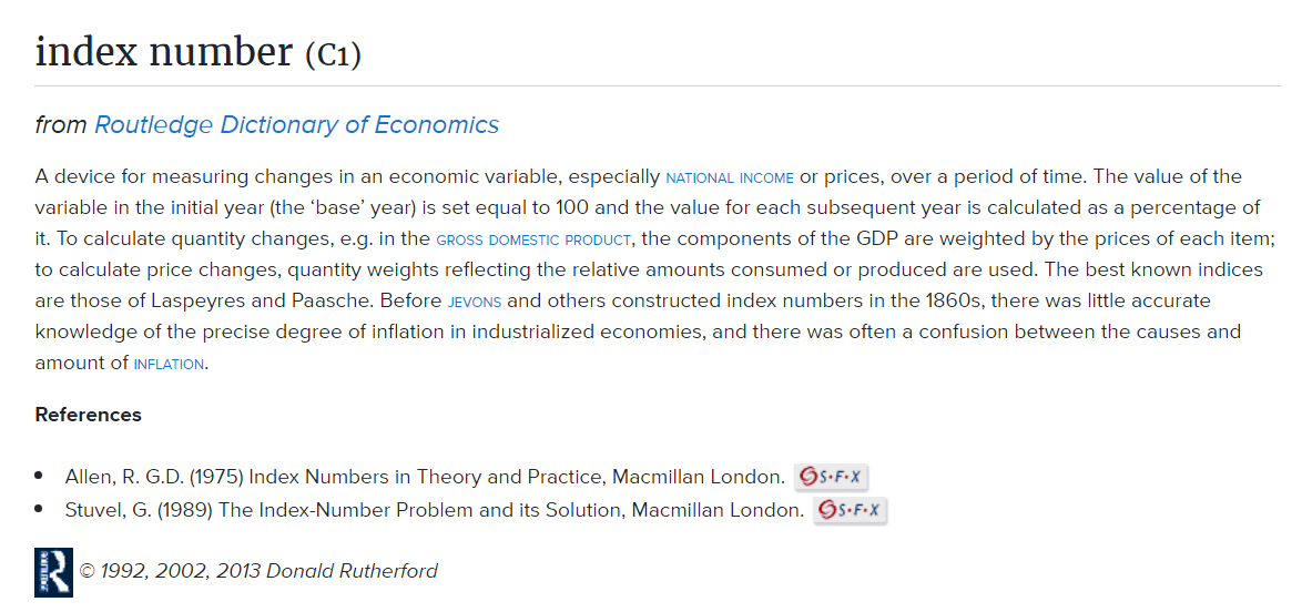 According to Routledge Dictionary of Economics, Index Numbers measure changes in an economic variable, especially national income or prices, over a period of time.