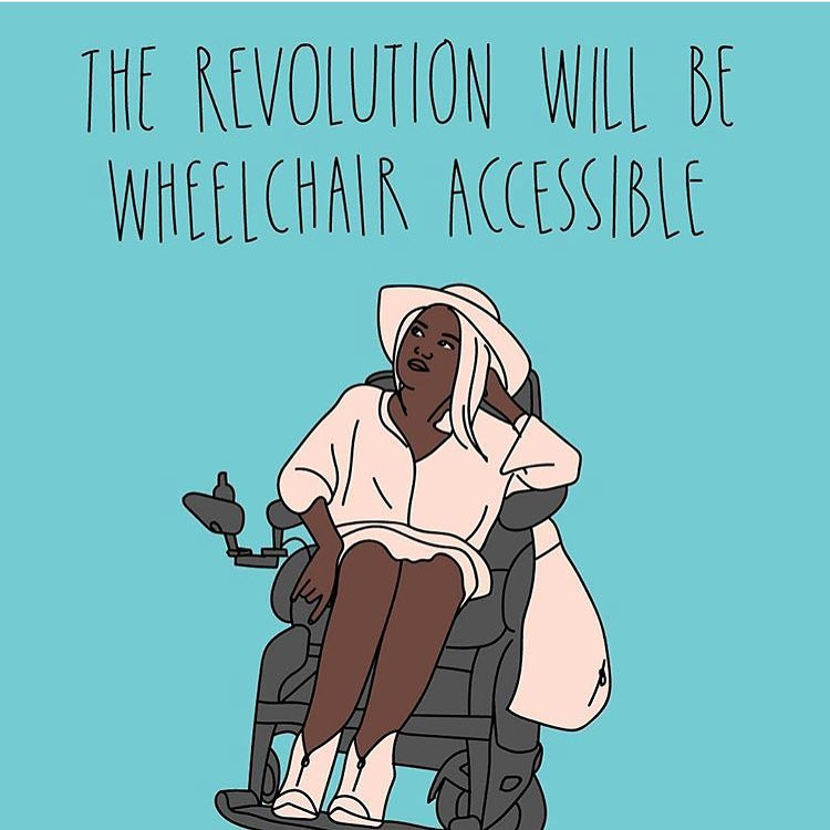 "Image: A drawing of a person with brown skin sitting in a wheelchair. Words read: ""The revolution will be wheelchair accessible."" Via The Equality Institute"