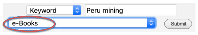 Search box. Keywords: Peru Mining. 2nd drop-down: e-books