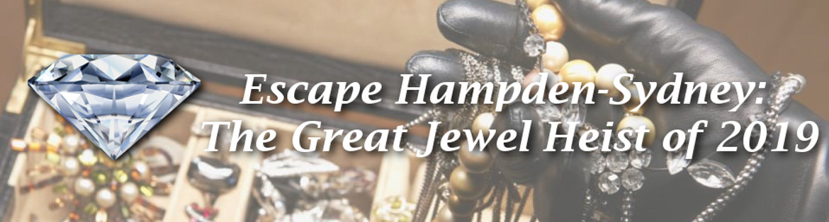 Escape Hampden-Sydney: The Great Jewel Heist of 2019