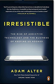 Irresistible: The Rise of Addictive Technology