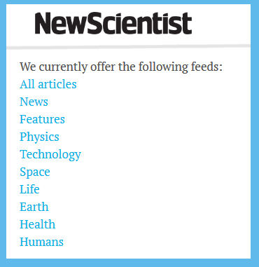 A nice list of RSS feeds at newscientist.co.uk