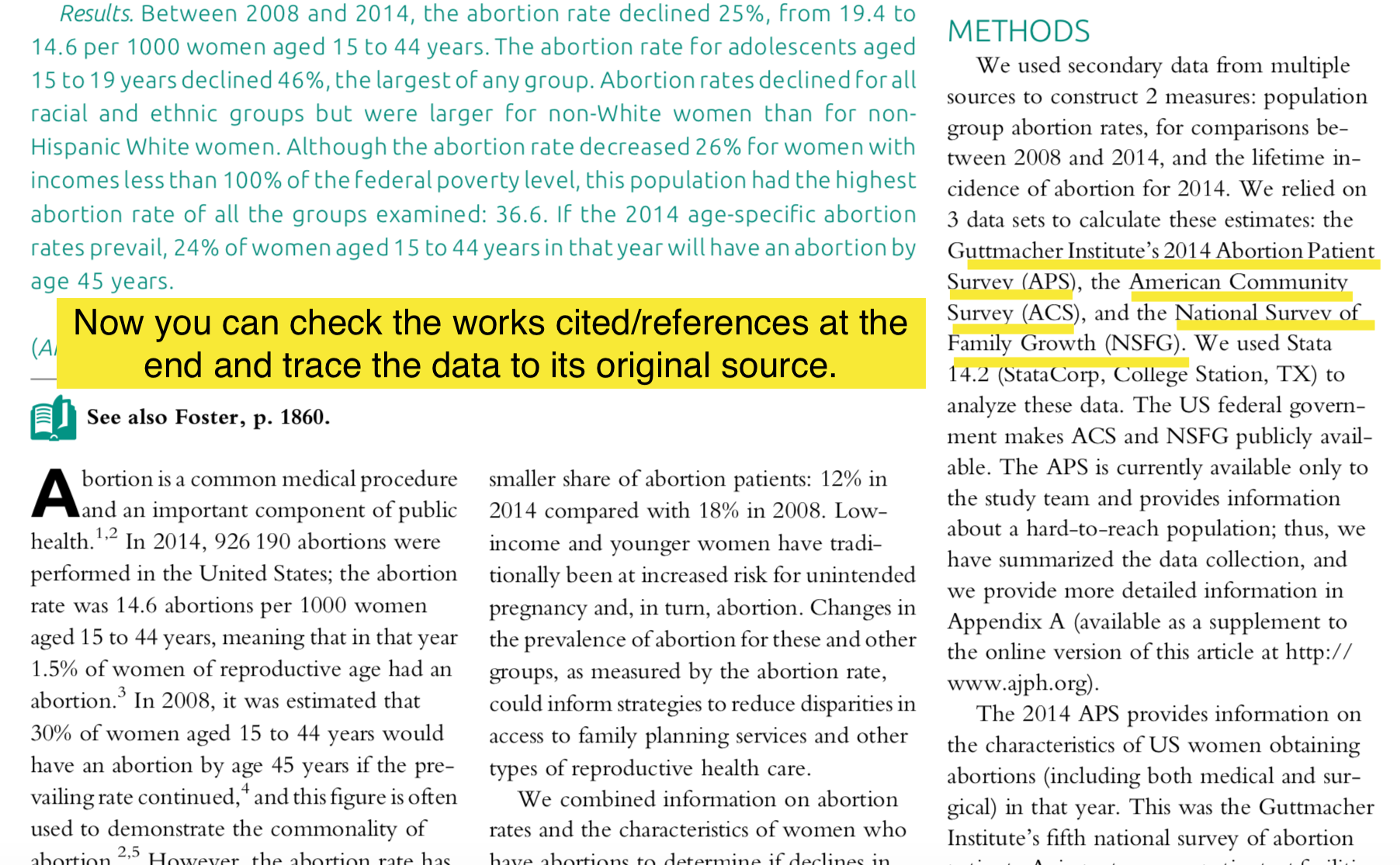 the authors cite where they got their data in the methods section. you can check the references section at the end of the paper to trace the data to its original source.