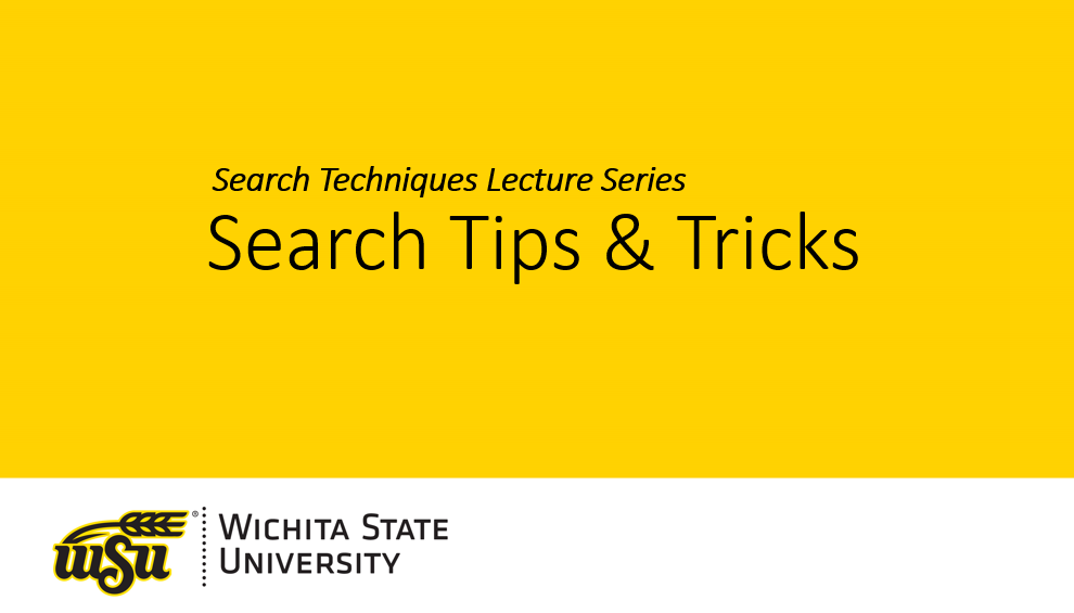 Search Techniques Lecture Series: Search Tips and Tricks