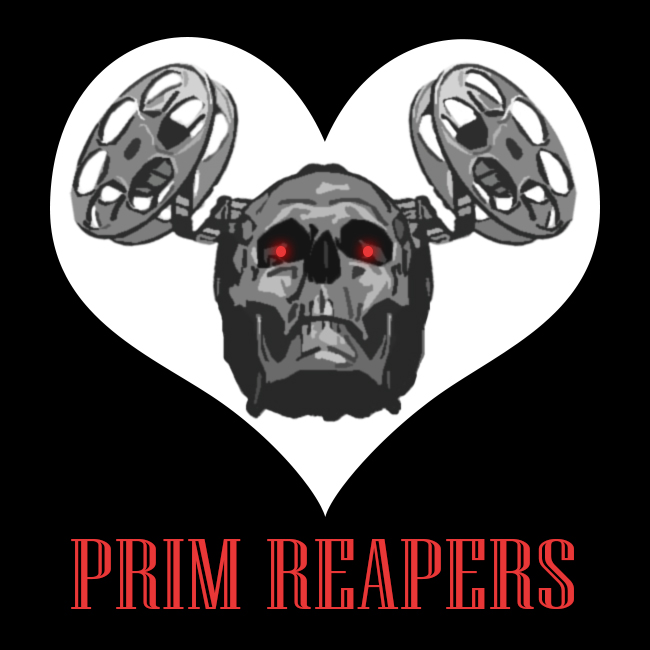 White heart against a black background. Prim Reapers in red text at the bottom. Grey skull with red pinpoint eyes in the heart with to reels of film at the curves of the heart with film coiling toward the skull.