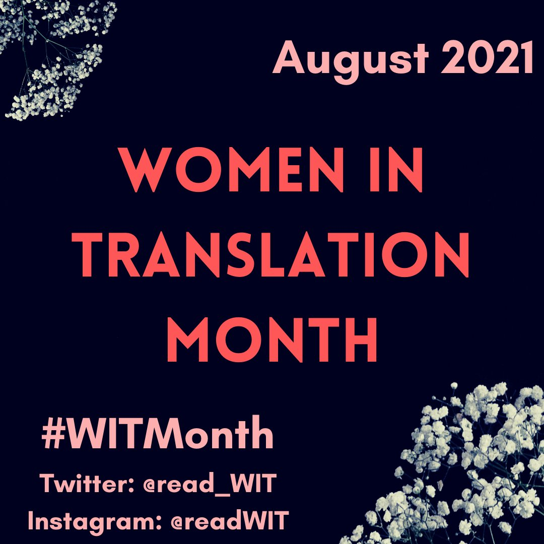 Graphic for Women in Translation Month, August 2021 #WITMonth Twitter: @read_WIT Instagram: @readWIT