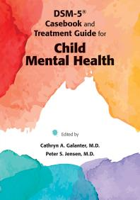 DSM-5 ® Casebook and Treatment Guide for Child Mental Health Book Cover