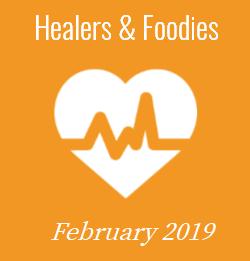 February 2019 - Healers and Foodies