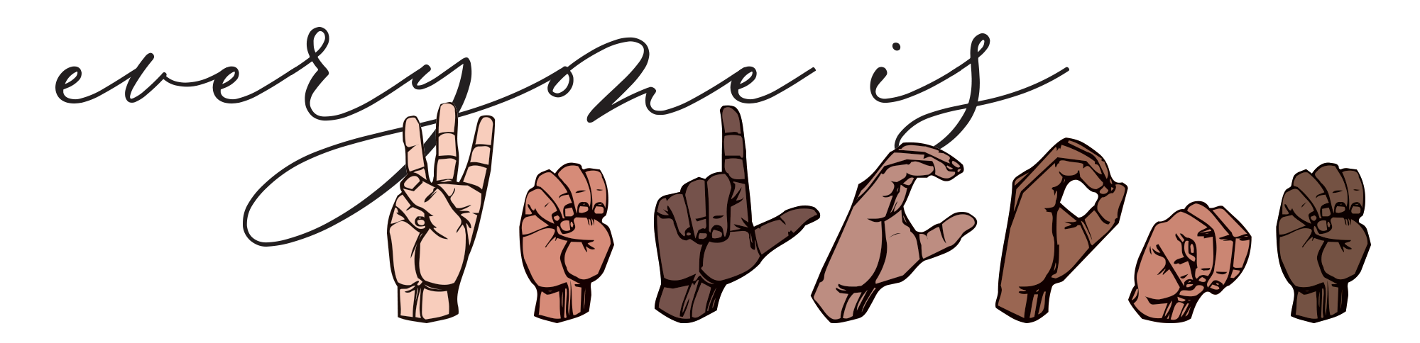 'Everyone is welcome' is shown in American Sign Language