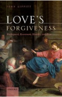 Love's forgiveness : Kierkegaard, resentment, humility, and hope