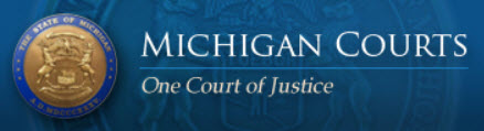 Michigan Courts One Court of Justice