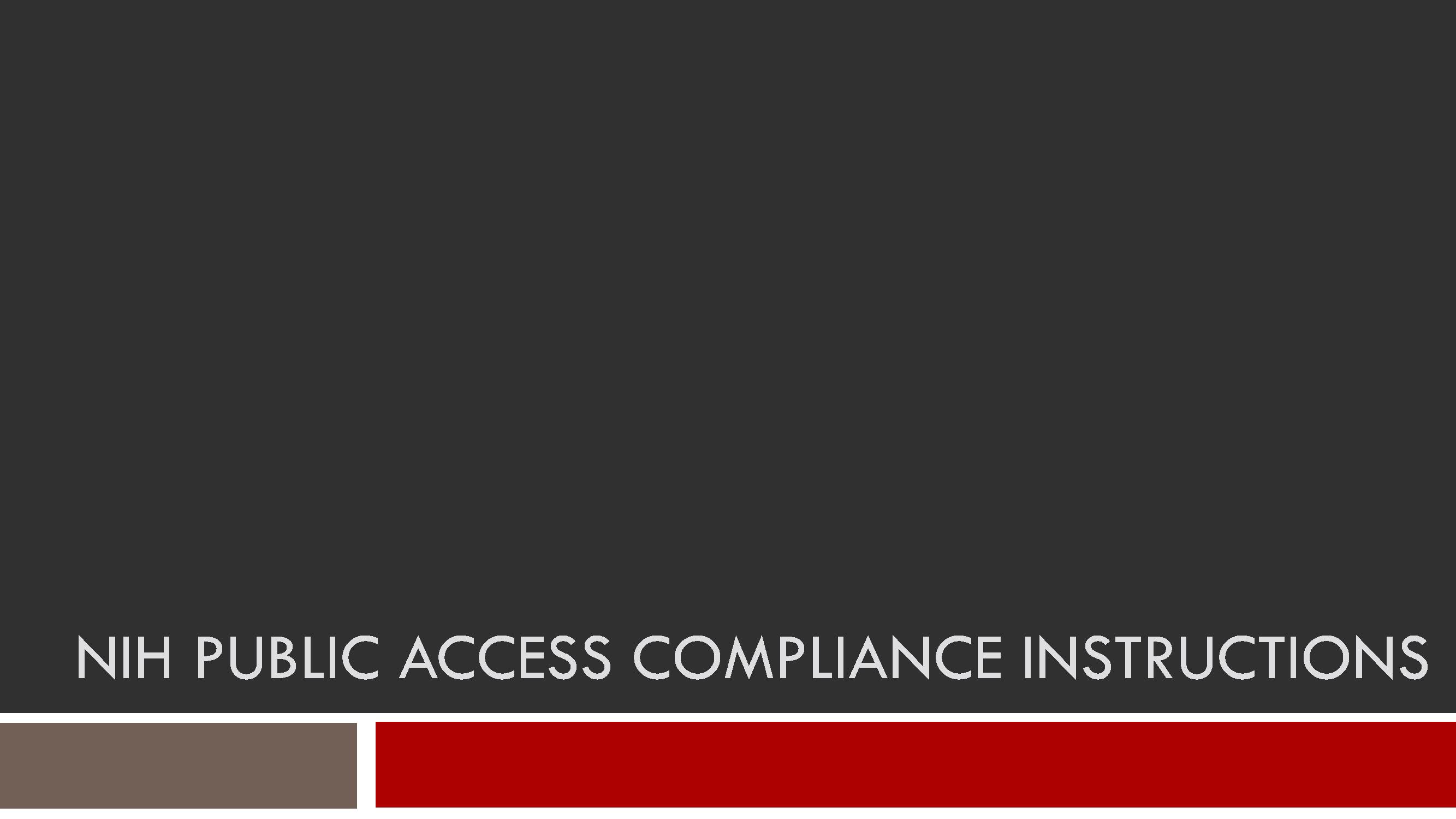 Presentation: NIH Public Access Compliance Instructions