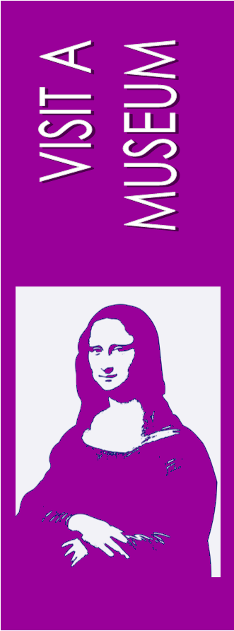 Image of Mona Lisa with Text: Visit a Museum