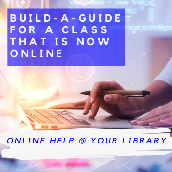Build-a-LibGuide for a Class That's Just Gone Digital!