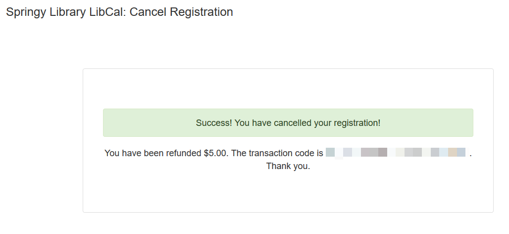 Registration cancellation message indicating a refund was issued