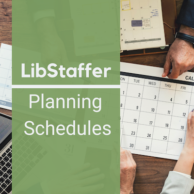 Planning Your LibStaffer Schedules Workshop