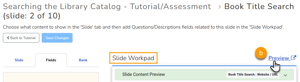The Preview button above the Slide Workpad