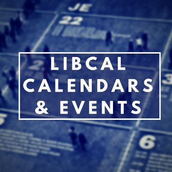 LibCal: Organizing Calendars & Promoting Events