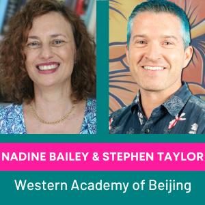 Nadine Bailey & Stephen Taylor, Western Academy of Beijing