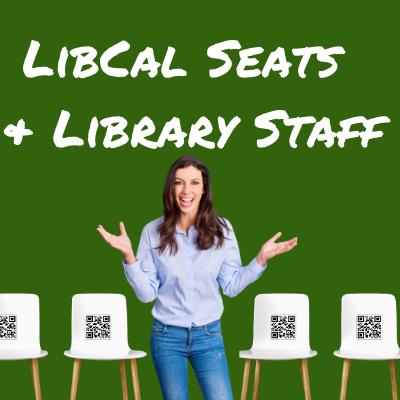 LibCal Seats for Staff