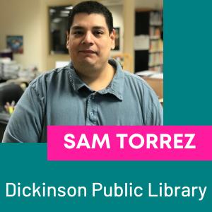 Sam Torrez, Dickinson Public Library