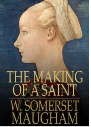 The Making of a Saint by somerset maugham