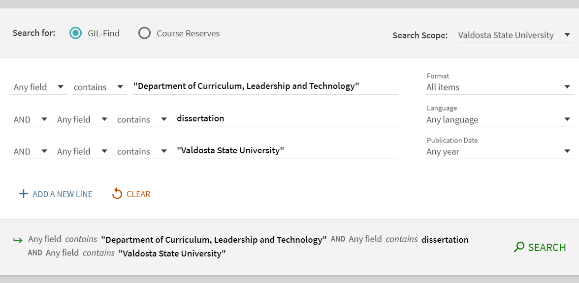 """Screenshot of Advanced Search Screen of Valdosta State University's Odum Library GIL-Find. Search term entered in first field Department of Curriculum, Leadership and Technology  in quotation marks. Second search field linked with AND contains dissertation. Last search term in the third field, linked with AND, is """"Valdosta State University"""""""
