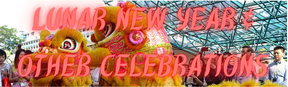 Lunar New Year & Other Celebrations