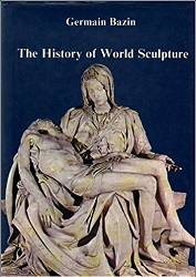 The history of world sculpture. [Translated from the French by Madeline Jay]
