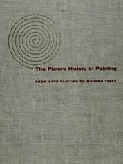 The picture history of painting, from cave painting to modern times/ [by] H. W. Janson & Dora Jane Janson.