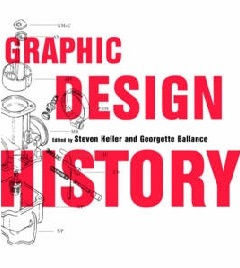 Graphic design history / edited by Steven Heller and Georgette Ballance.
