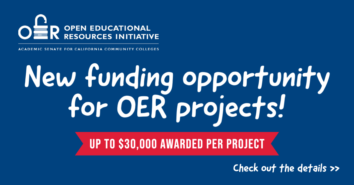 New funding opportunity for OER projects! Up to $30,000 awarded per project. Check out the details.