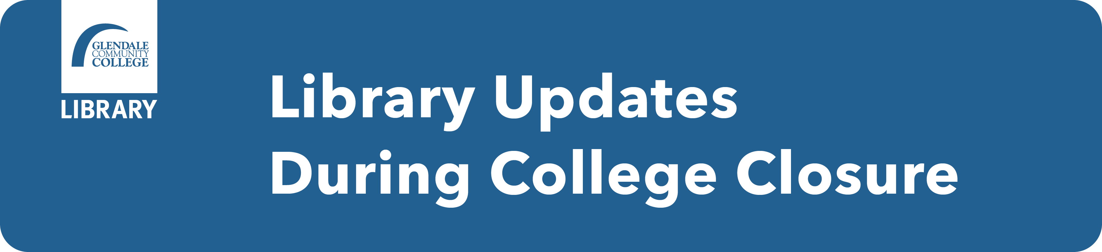 Library Updates During Campus Closure