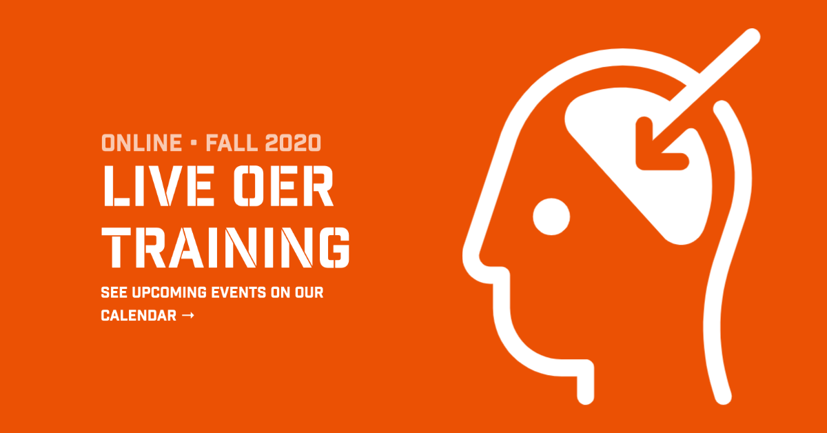 Online, Fall 2020: Live OER Training. See Upcoming Events on our Calendar