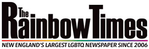 The Rainbow Times: New England's largest LGBTQ newspaper since 2006