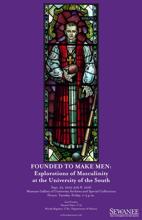 Founded to Make Men Exhibit