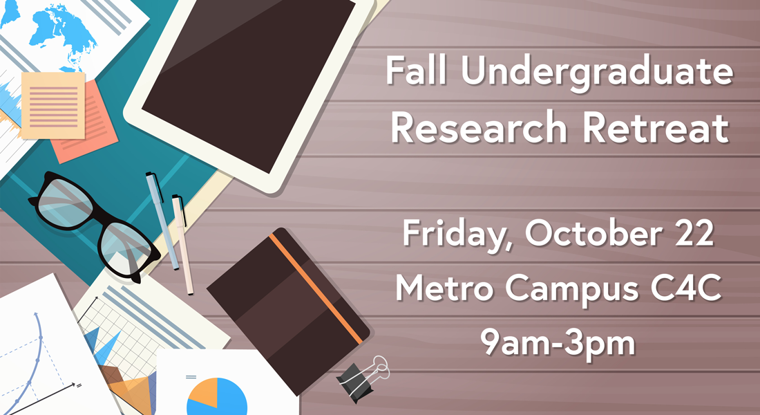 fall undergraduate research retreat october 22 9 a m to 3 p m at the metro c 4 c register here